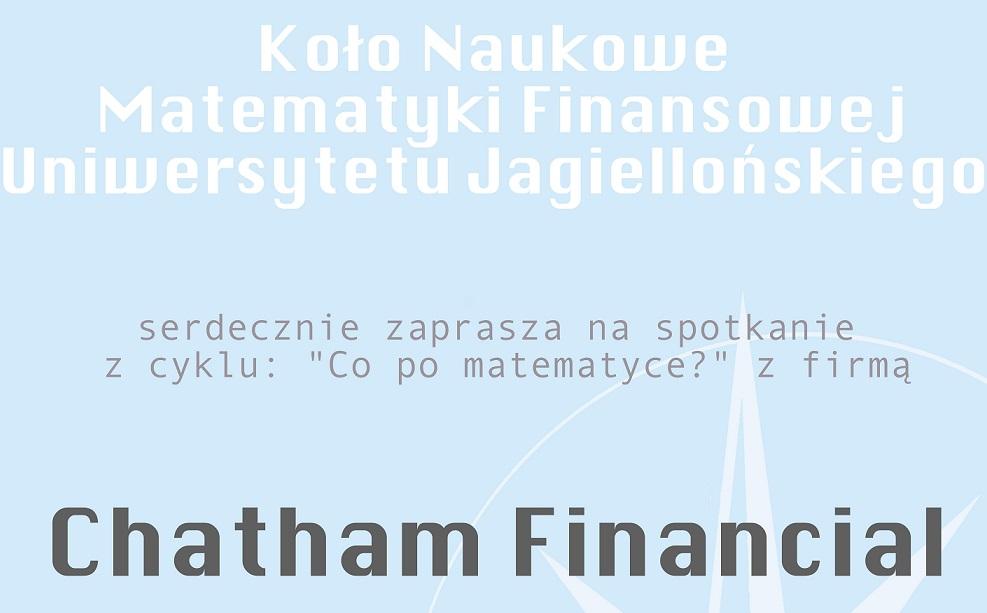miniatura do artykułu Koło Naukowe Matematyki Finansowej UJ zaprasza na spotkanie z firmą Chatham Financial